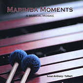 Marimba Moments: A Musical Mosaic by Susan Anthony-Tolbert