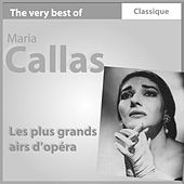The Very Best of Maria Callas: les plus grands airs d'opéra by Maria Callas