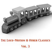 The Loco-Motion & Other Classics, Vol. 3 by Various Artists