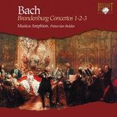 J.S. Bach: Brandenburg Concertos No. 1-2-3 by Musica Amphion
