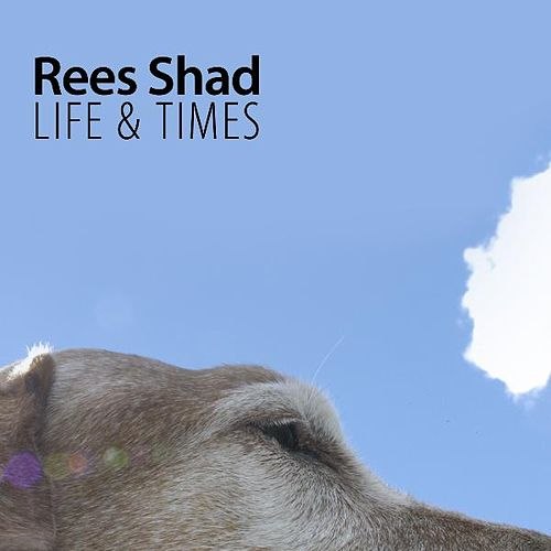 Life & Times de The Rees Shad Band