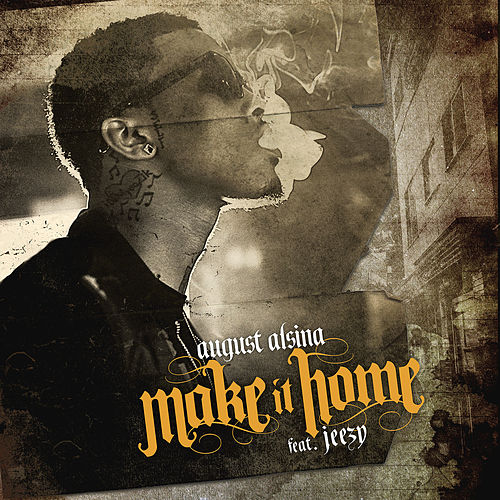 Make It Home by August Alsina