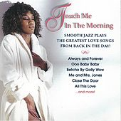 Touch Me In The Morning by Various Artists