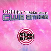 Cheeky Tracks Club Anthems - EP by Various Artists