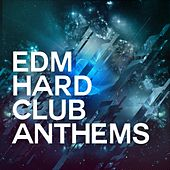 EDM Hard Club Anthems - EP by Various Artists