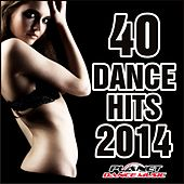 40 Dance Hits 2014 - EP by Various Artists