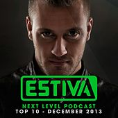 Estiva pres. Next Level Podcast Top 10 - December 2013 - EP by Various Artists