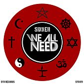 We All Need by Sinner