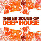 The Nu Sound of Deep House von Various Artists