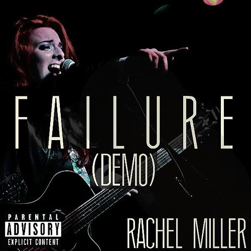 Failure (Demo) by Rachel Miller
