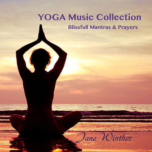 Yoga Music Collection 'Blissfull Mantras & Prayers' by Jane Winther