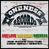 One Love, One Heart, Oneness (Oneness Records Presents) by Various Artists