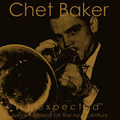 Unexpected (Songs Remixed for the Next Century) de Chet Baker