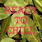 Ready to Chill by Various Artists