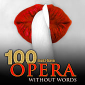 100 Must-Have Opera Without Words by Various Artists