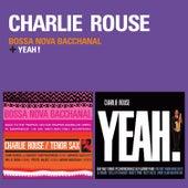 Bossa Nova Bacchanal + Yeah! (Bonus Track Version) by Charlie Rouse