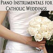 Piano Instrumentals for Catholic Weddings by The O'Neill Brothers Group