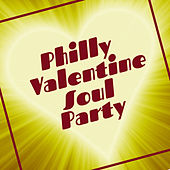 Philly Valentine Soul Party: Lovin' Hits on the Dance Floor! by Various Artists