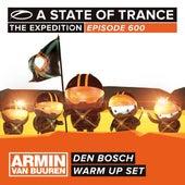 A State Of Trance 600 - Den Bosch (Armin van Buuren - Warm Up Set) von Various Artists