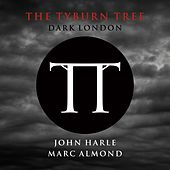 The Tyburn Tree - Dark London de Marc Almond