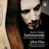Rossini & Giuliani: Semiramide, Opera Arrangements for Solo Guitar by Izhar Elias