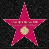 Star Hits Super 100 – Die besten Discofox Schlager Hits 2013 bis 2014 by Various Artists