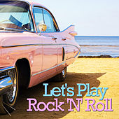 Let's Play Rock 'n' Roll by Various Artists