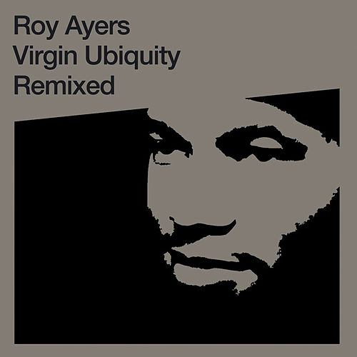 Virgin Ubiquity: Remixed by Roy Ayers