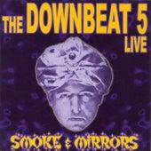 Smoke & Mirrors by The Downbeat 5