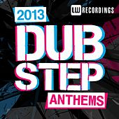 2013 Dubstep Anthems - EP by Various Artists
