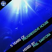 5 Years Of Progressive House (Mixed by Phil Santora) - EP de Various Artists