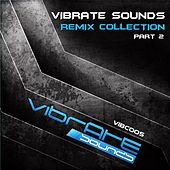 Vibrate Sounds - Remix Collection Part 2 - EP by Various Artists