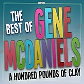 A Hundred Pounds of Clay  - The Best Of de Gene McDaniels