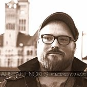 Whatever You Want by Austin Jenckes
