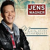 Mach nicht alles kaputt (Radio Version) by Jens Wagner