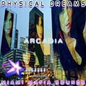 Arcadia by Physical Dreams