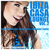 Ibiza Casa Lounge, Vol. 2 (Selected Chill-Out, Chill House & Deep House Tracks) by Various Artists