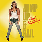 Jump Up & Rail by Ms. Thing
