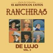 Serie de Colección 15 Auténticos Éxitos Rancheras de Lujo, Vol. 3 de Various Artists