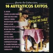 Serie de Colección, 16 Auténticos Éxitos, Esa No Porque Me Duele, Vol. 2 de Various Artists