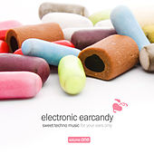 Electronic Earcandy, Vol. 1 by Various Artists