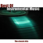 Best of Instrumental Music (The Classic Hits) de Various Artists
