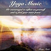 Be Encouraged to Reflect On Yourself and to Find Your Inner Peace by Yoga Music