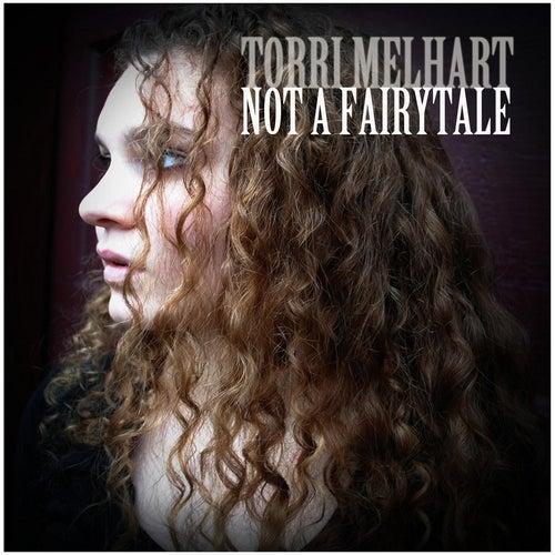 Not a Fairytale by Torri Melhart