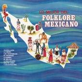 Lo Mejor del Folklore Mexicano de Various Artists