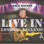 Live in London...England! by Dale Watson