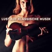 Lust auf klassische Musik, Vol. 1: 50 wirklich bezaubernde Musikstücke by Various Artists