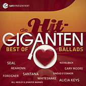 Die Hit Giganten-Best Of Ballads von Various Artists