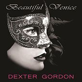 Beautiful Venice von Dexter Gordon