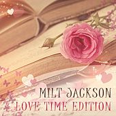 Love Time Edition by Milt Jackson